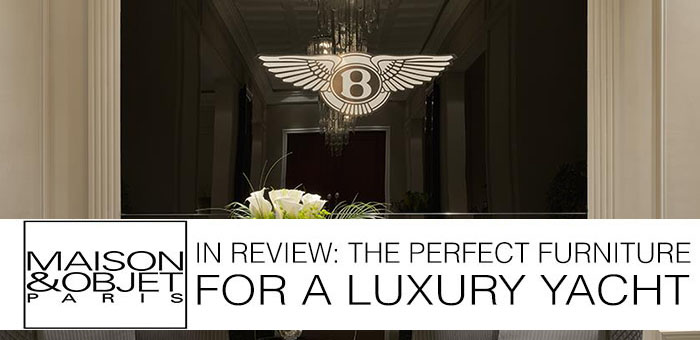 M&O in Review: Bentley Home, The Perfect Furniture for a Luxury Yacht