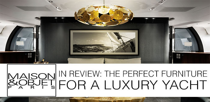 M&O in Review: Boca do Lobo, The Perfect Furniture for a Luxury Yacht  M&O in Review: Boca do Lobo, The Perfect Furniture for a Luxury Yacht MO in Review Boca do Lobo The Perfect Furniture for a Luxury Yacht